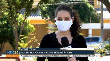Pessoas sem máscara serão multadas em R$ 300 em Londrina
