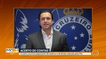 Presidente do Cruzeiro anuncia pagamento de parte de dívida na Fifa e salários no clube