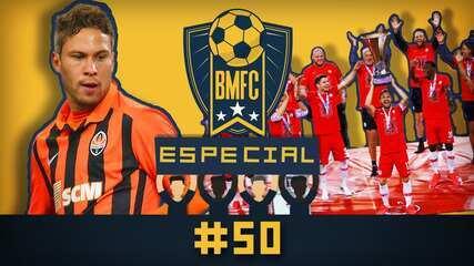 BMFC Especial #50: Gols brasileiros no Shakhtar, e título com distanciamento na Áustria