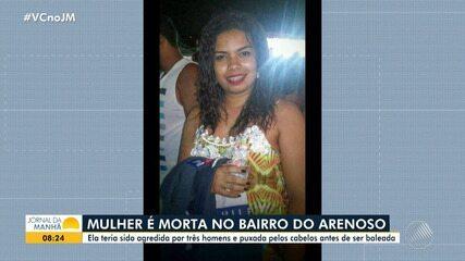 Violência: Mulher é morta a tiros no bairro do Arenoso, em Salvador