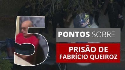 5 pontos para entender a prisão de Fabrício Queiroz