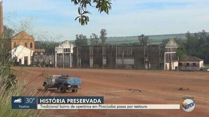 Bairro histórico de Piracicaba passa por restauro após cinco anos de promessa de reforma