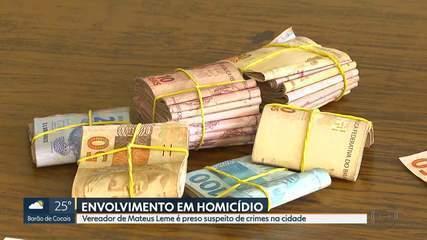 Vereador de Mateus Leme é preso suspeito de envolvimento em homicídios