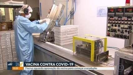 Fiocruz aguarda aprovação da vacina contra o novo coronavírus para começar a produção