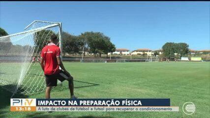 Clubes voltam aos treinos e lutam para recondicionamento físico de jogadores