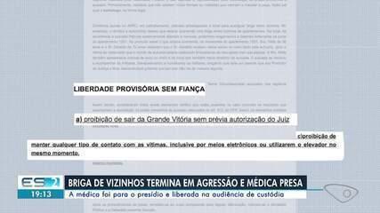 Médica foi presa suspeita de agredir vizinhos e desacatar policiais em Vila Velha