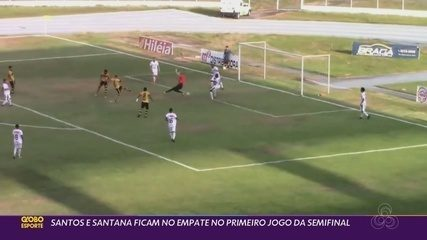 Santos-AP e Santana empata na primeira partida entre as equipes pela semifinal do Amapazão