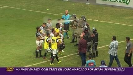 Manaus arranca empate do Treze aos 52, e juiz encerra jogo após briga generalizada