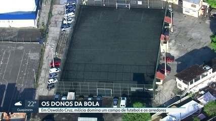 Campo de futebol em Oswaldo Cruz é ponto de encontro de milicianos que aterrorizam bairros