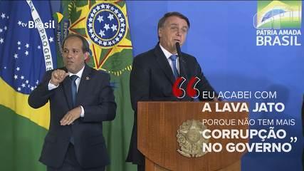 'Eu acabei com a Lava Jato porque não tem mais corrupção no governo' diz Bolsonaro