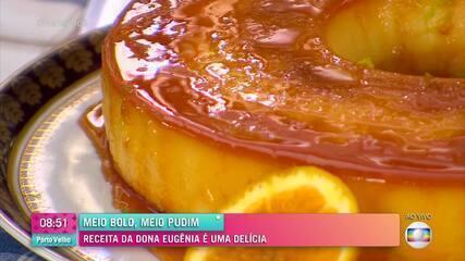 Ana Maria Braga ensina a fazer uma sobremesa que é meio bolo, meio pudim