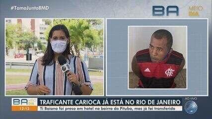 Traficante que estava hospedado em Salvador é transferido para o Rio de Janeiro