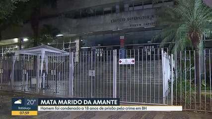 Justiça condena a 18 anos de prisão homem que matou marido da amante, em Belo Horizonte