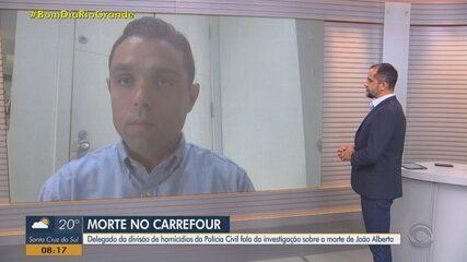 Delegado fala de investigação sobre a morte de João Alberto