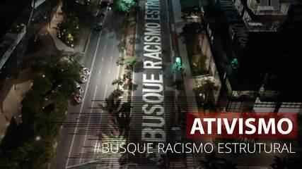 VÍDEO: São Paulo recebe nova intervenção artística: #Busque Racismo Estrutural