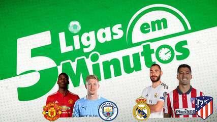 5 ligas em 5 minutos: dérbis Real x Atlético e United x City agitam Madri e Manchester