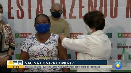 Profissionais de saúde de Santa Rita, PB, questionam data da vacinação