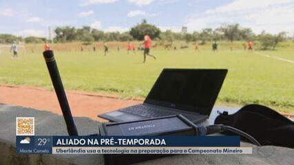 Uberlândia Esporte adota tecnologia na preparação física para o Mineiro