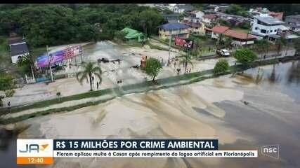 Floram aplica multa à Casan após rompimento da lagoa artificial em Florianópolis