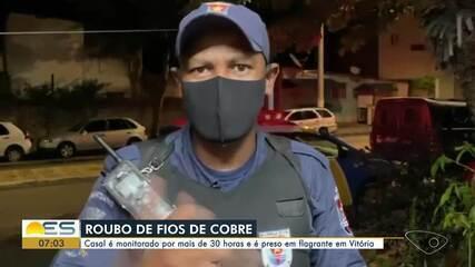 Casal monitorado por mais de 30 horas foi preso por roubar fios em Vitória