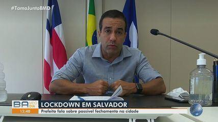 Prefeito De Salvador Diz Que Ha Risco De Circulacao De Outra Cepa Do Coronavirus E Fala Sobre Retomar Isolamento Social Bahia G1