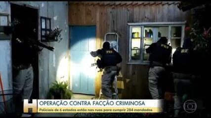 Policiais de 6 estados participam de uma operação contra uma facção criminosa
