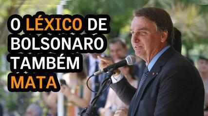 O léxico de Bolsonaro também mata