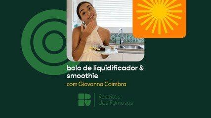 Giovanna Coimbra ensina a fazer Bolo de Liquidificador e Smoothie