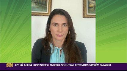 Presidente da FPF, Michelle Ramalho se opõe à paralisação do futebol