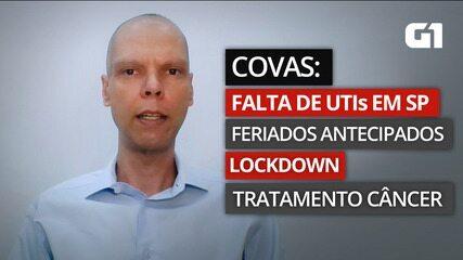 Covas: Antecipação de feriados, lockdown, morte na fila do SUS e luta contra o câncer