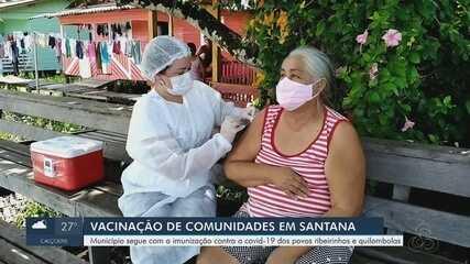 Santana, no AP, amplia vacinação da Covid-19 e atende povos ribeirinhos e quilombolas