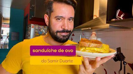 Samir Duarte ensina receita de Sanduíche de Ovo