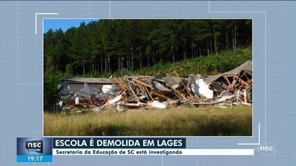 Escola é demolida em Lages e Secretaria da Educação investiga