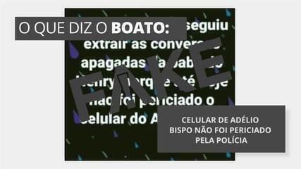 É #FAKE que celular de Adélio Bispo não foi periciado pela polícia