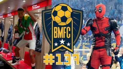 BMFC #137: Deadpool ergue troféu na Rússia, David Neres ensandecido e golaços no Japão