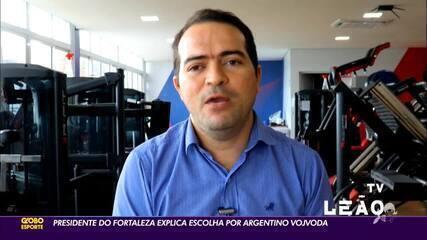 Presidente do Fortaleza explica escolha por argentino Vojvoda para comando do time