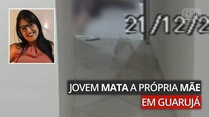 Imagens mostram momento em que jovem matou a própria mãe em Guarujá