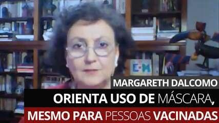 'As vacinas não fazem milagre quando a transmissão na comunidade está muito alta', afirma Margareth Dalcomo