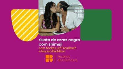 André Luiz Frambach e Rayssa Bratillieri ensinam a fazer um risoto de arroz negro