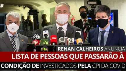 VÍDEO: Renan Calheiros anuncia lista de pessoas que passarão à condição de investigados pela CPI da Covid