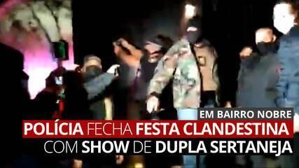 Polícia fecha festa clandestina em bairro nobre com show de dupla sertaneja