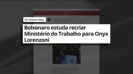 Bolsonaro estuda recriar Ministério do Trabalho para Onyx Lorenzoni e Ciro Nogueira é cotado para Casa Civil