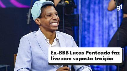 Ex-BBB Lucas Penteado faz live com suposta traição