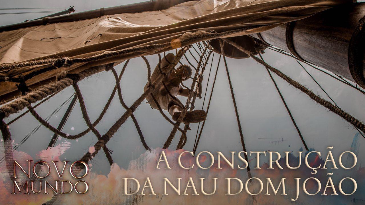 Making of exclusivo mostra como foi a construção da nau de 'Novo Mundo'