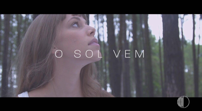 Clipe 'O Sol Vem'