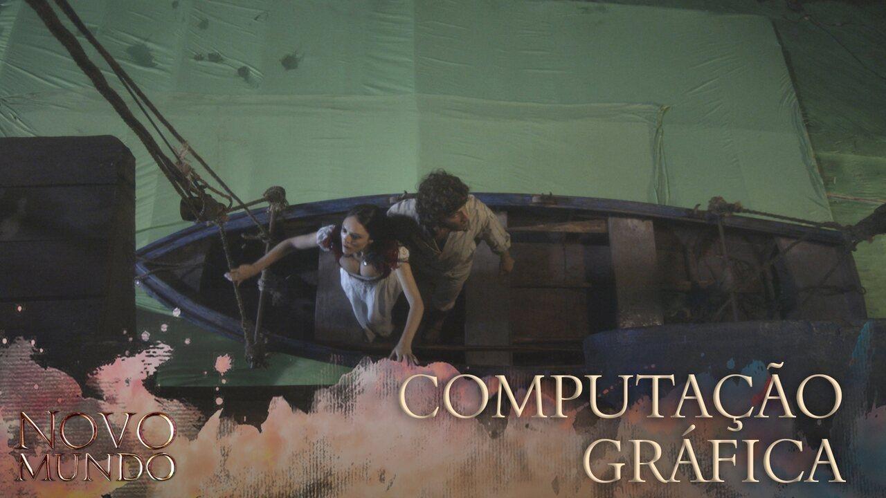 Making of exclusivo reúne cenas de 'Novo Mundo' feitas com computação gráfica