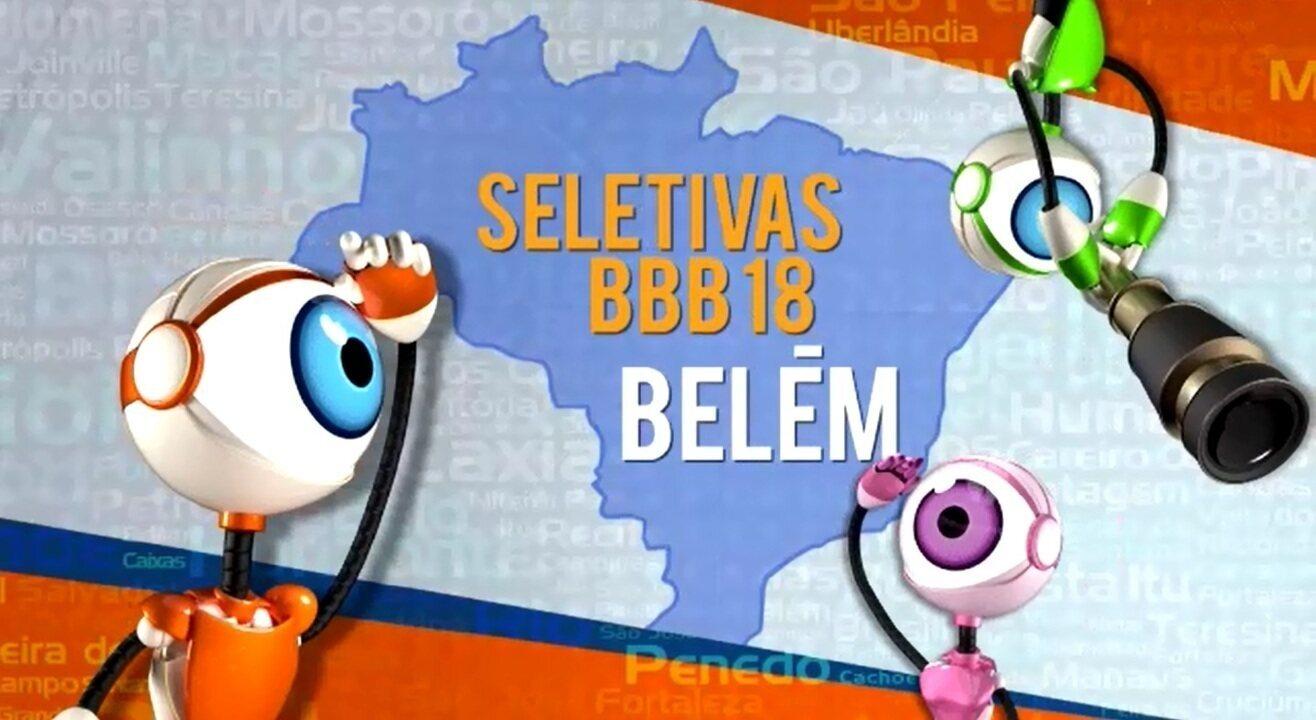 BBB18 - Seletiva de Belém