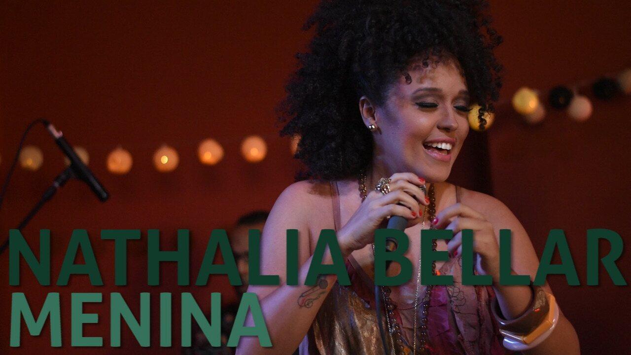 Nathalia Bellar - Menina (no Som Nascente)