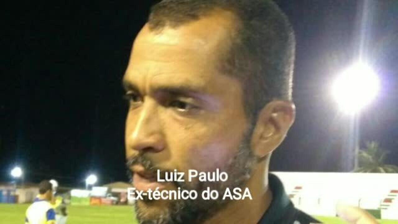 Ex-técnico do ASA, Luiz Paulo abre o jogo sobre o barraco no vestiário do ASA. Time só joga na quarta-feira de cinzas