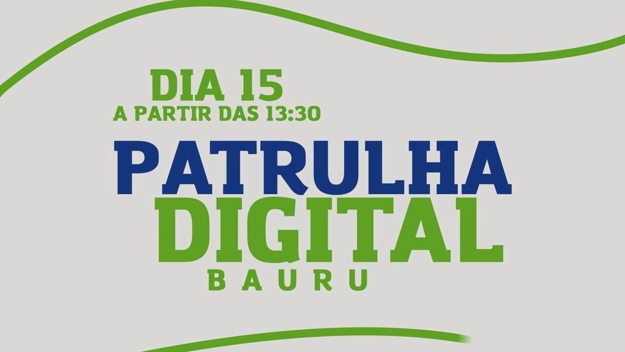 Patrulha digital passa pela cidade de Bauru